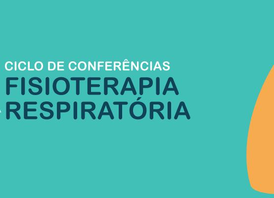 """Conferência """"Fisioterapia no doente respiratório agudo e crónico"""""""