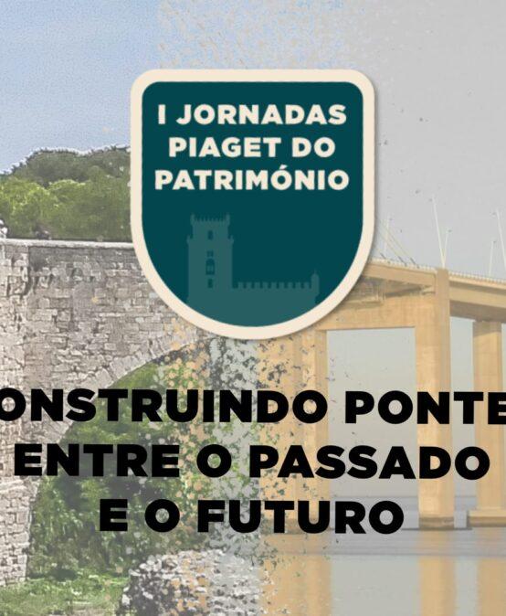 I Jornadas Piaget do Património