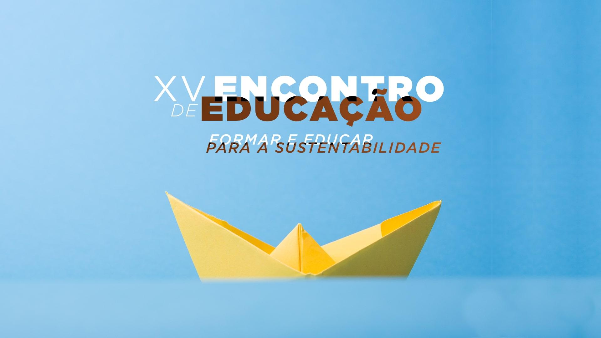 XV Encontro de Educação dedicado à sustentabilidade
